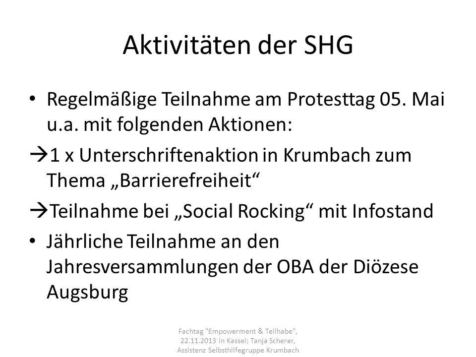 Aktivitäten der SHG Regelmäßige Teilnahme am Protesttag 05. Mai u.a. mit folgenden Aktionen: 1 x Unterschriftenaktion in Krumbach zum Thema Barrierefr