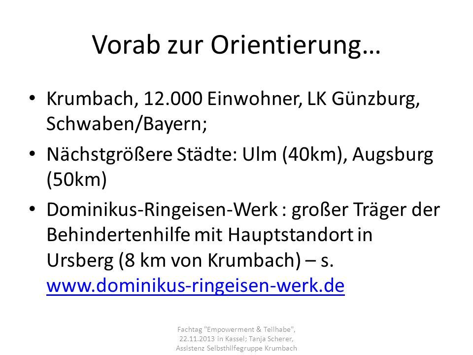 Vorab zur Orientierung… Krumbach, 12.000 Einwohner, LK Günzburg, Schwaben/Bayern; Nächstgrößere Städte: Ulm (40km), Augsburg (50km) Dominikus-Ringeise