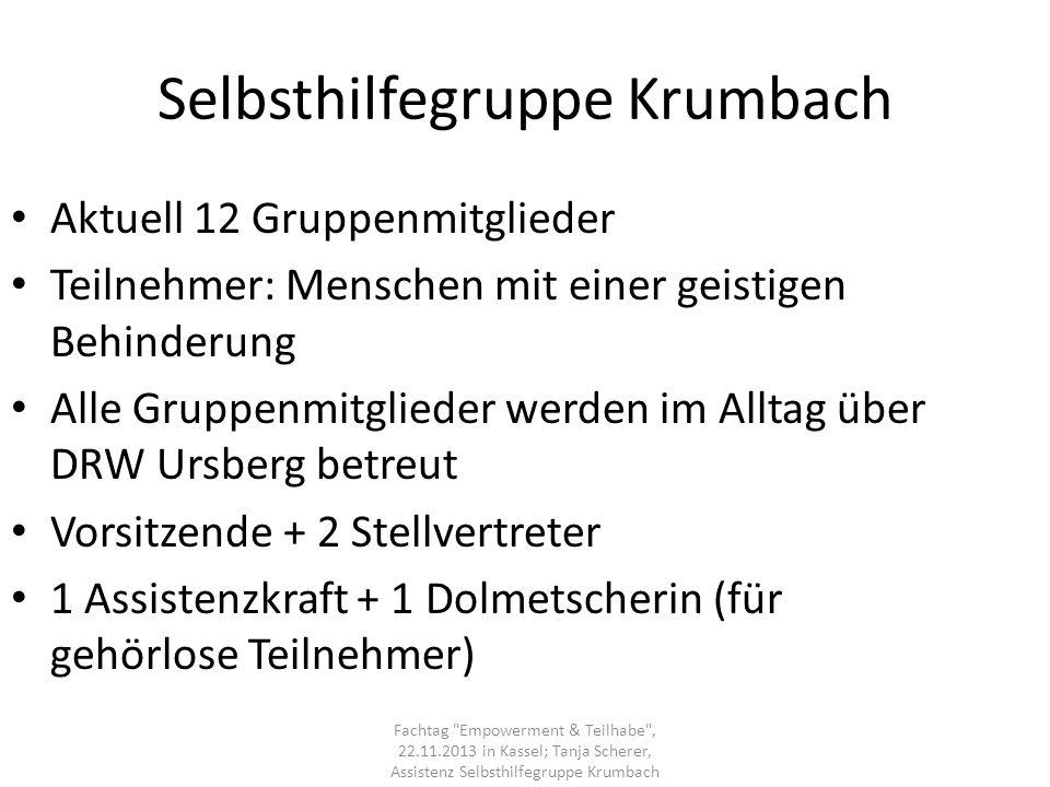 Selbsthilfegruppe Krumbach Aktuell 12 Gruppenmitglieder Teilnehmer: Menschen mit einer geistigen Behinderung Alle Gruppenmitglieder werden im Alltag ü