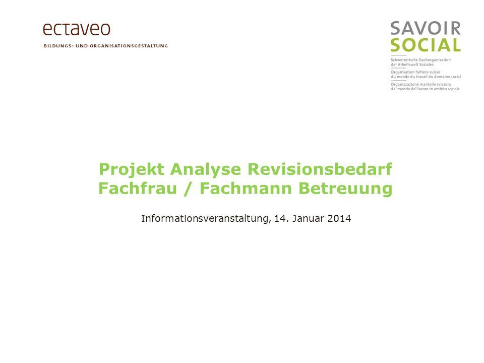 Projekt Analyse Revisionsbedarf Fachfrau / Fachmann Betreuung Informationsveranstaltung, 14.