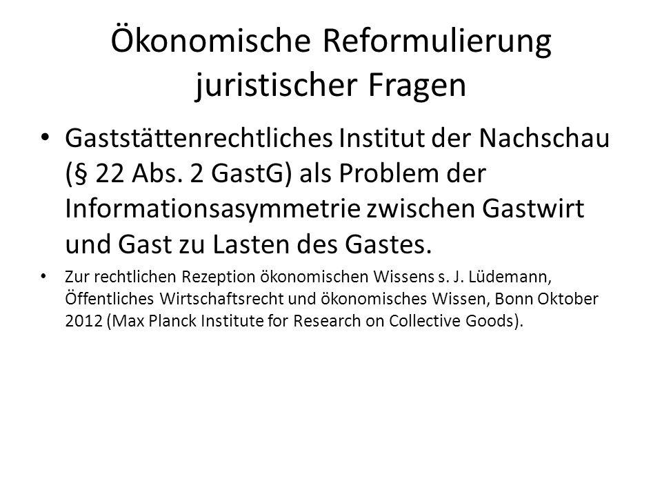 Ökonomische Reformulierung juristischer Fragen Gaststättenrechtliches Institut der Nachschau (§ 22 Abs. 2 GastG) als Problem der Informationsasymmetri