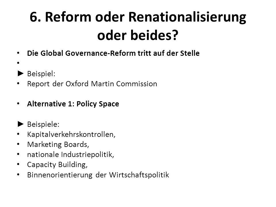 6. Reform oder Renationalisierung oder beides? Die Global Governance-Reform tritt auf der Stelle Beispiel: Report der Oxford Martin Commission Alterna
