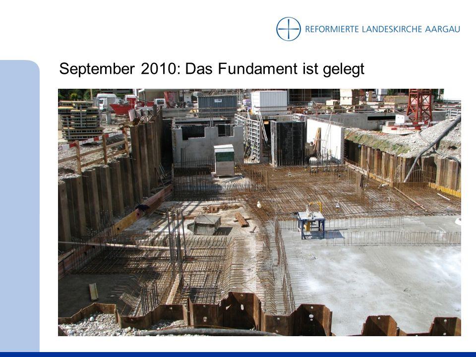 September 2010: Das Fundament ist gelegt