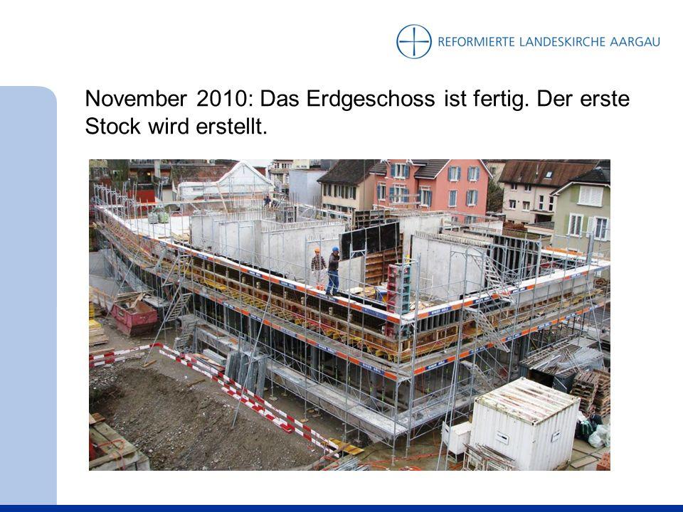 November 2010: Das Erdgeschoss ist fertig. Der erste Stock wird erstellt.