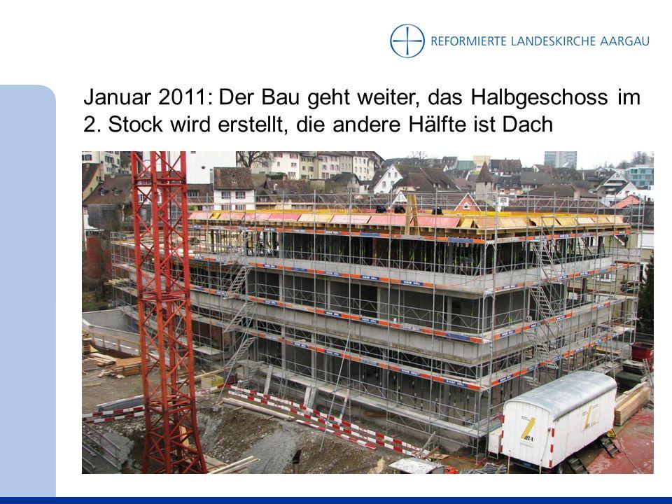 Januar 2011: Der Bau geht weiter, das Halbgeschoss im 2.
