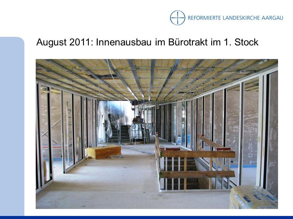 August 2011: Innenausbau im Bürotrakt im 1. Stock
