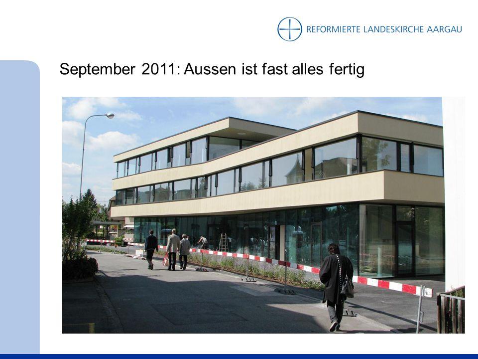 September 2011: Aussen ist fast alles fertig
