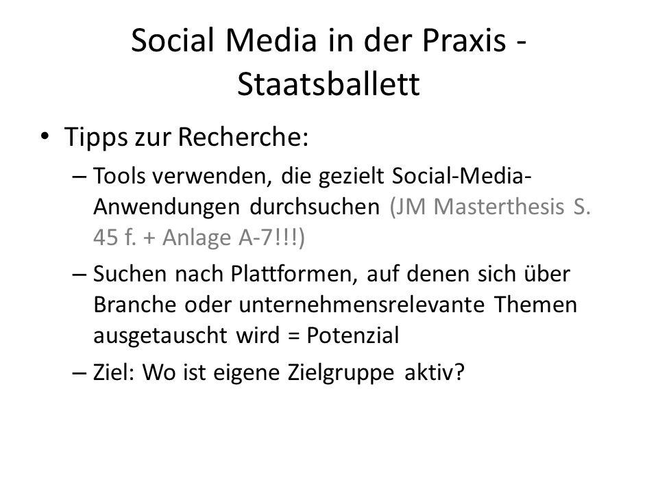 Social Media in der Praxis - Staatsballett Tipps zur Recherche: – Tools verwenden, die gezielt Social-Media- Anwendungen durchsuchen (JM Masterthesis