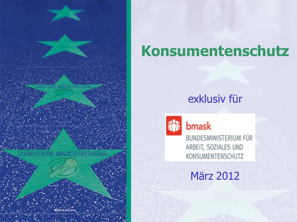 Auf Fakten setzen, auf Menschen zählen Konsumentenschutz März 2012 Auf Fakten setzen, auf Menschen zählen Seite 2 Inhaltsverzeichnis Methodik und Qualitätssicherung……………………………......................................