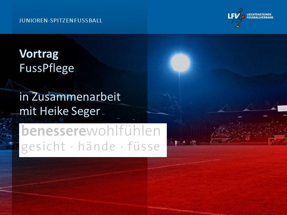 Vortrag FussPflege in Zusammenarbeit mit Heike Seger JUNIOREN-SPITZENFUSSBALL