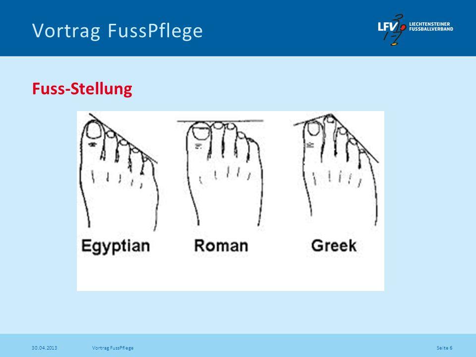 Seite 6 30.04.2013 Vortrag FussPflege Fuss-Stellung Vortrag FussPflege