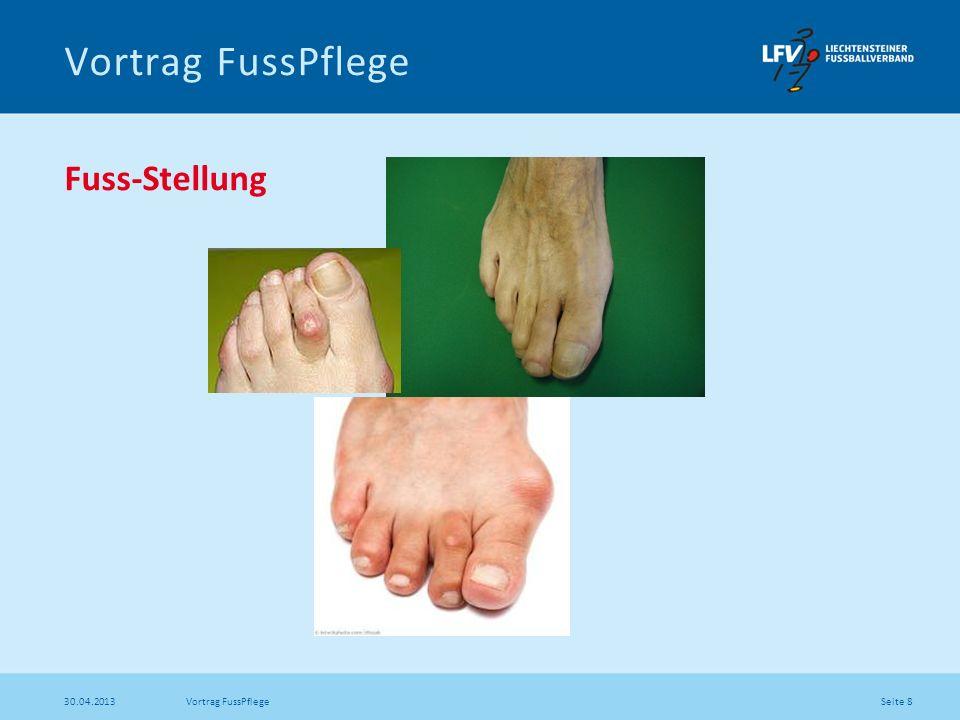 Seite 8 30.04.2013 Vortrag FussPflege Fuss-Stellung Vortrag FussPflege