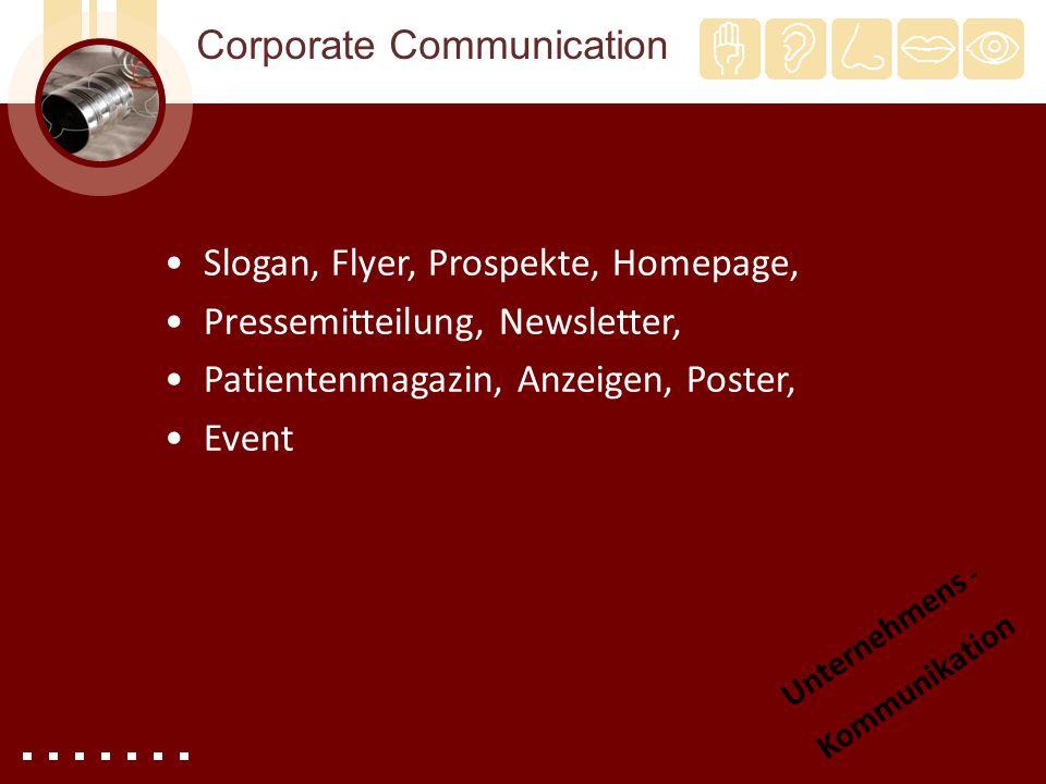 Corporate Communication Slogan, Flyer, Prospekte, Homepage, Pressemitteilung, Newsletter, Patientenmagazin, Anzeigen, Poster, Event Unternehmens - Kom