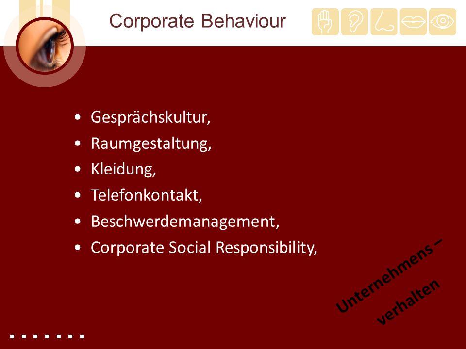 Corporate Behaviour Gesprächskultur, Raumgestaltung, Kleidung, Telefonkontakt, Beschwerdemanagement, Corporate Social Responsibility, Unternehmens – v