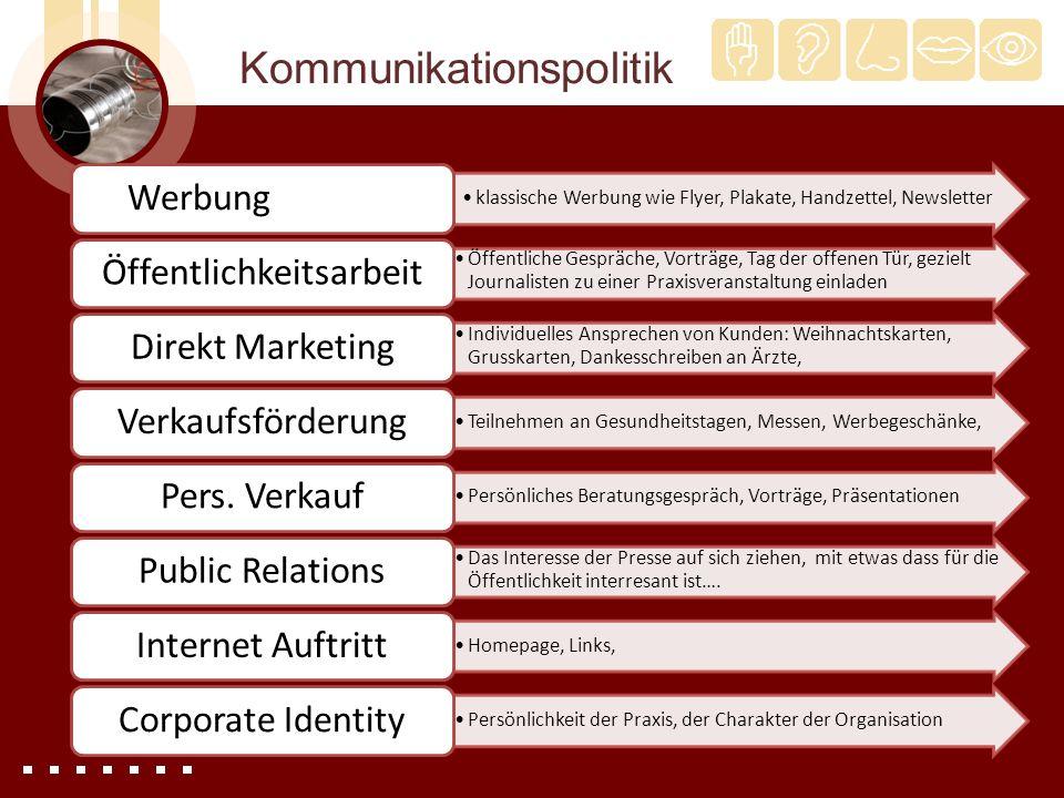 Kommunikationspolitik klassische Werbung wie Flyer, Plakate, Handzettel, Newsletter Werbung Öffentliche Gespräche, Vorträge, Tag der offenen Tür, gezi