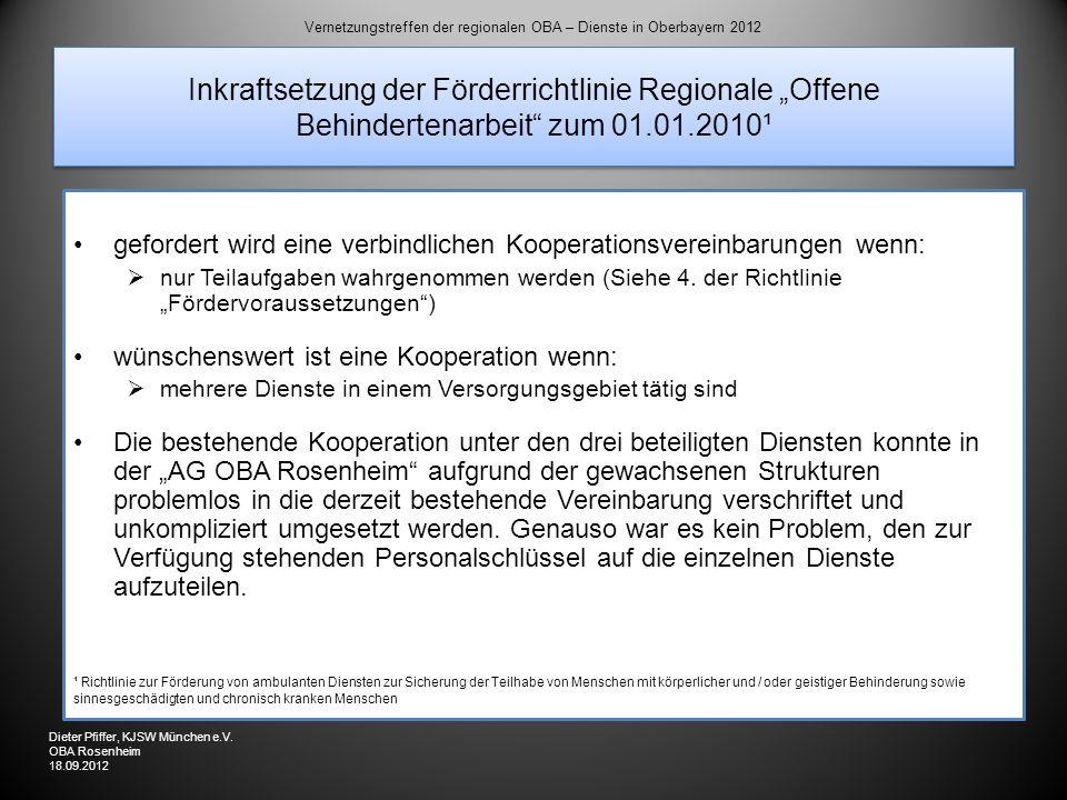 Inkraftsetzung der Förderrichtlinie Regionale Offene Behindertenarbeit zum 01.01.2010¹ gefordert wird eine verbindlichen Kooperationsvereinbarungen we