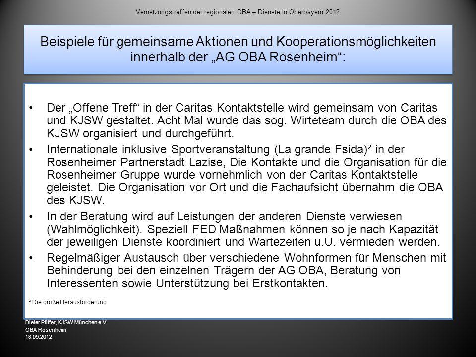 Beispiele für gemeinsame Aktionen und Kooperationsmöglichkeiten innerhalb der AG OBA Rosenheim: Der Offene Treff in der Caritas Kontaktstelle wird gem
