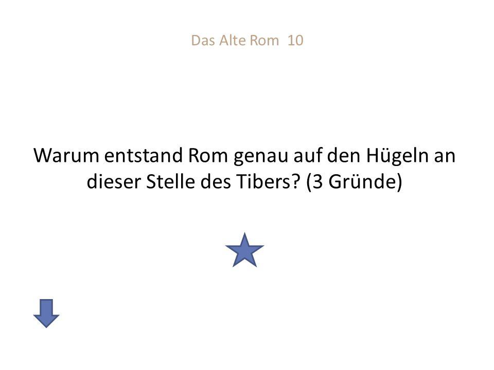 Das Alte Rom 10 Warum entstand Rom genau auf den Hügeln an dieser Stelle des Tibers? (3 Gründe)