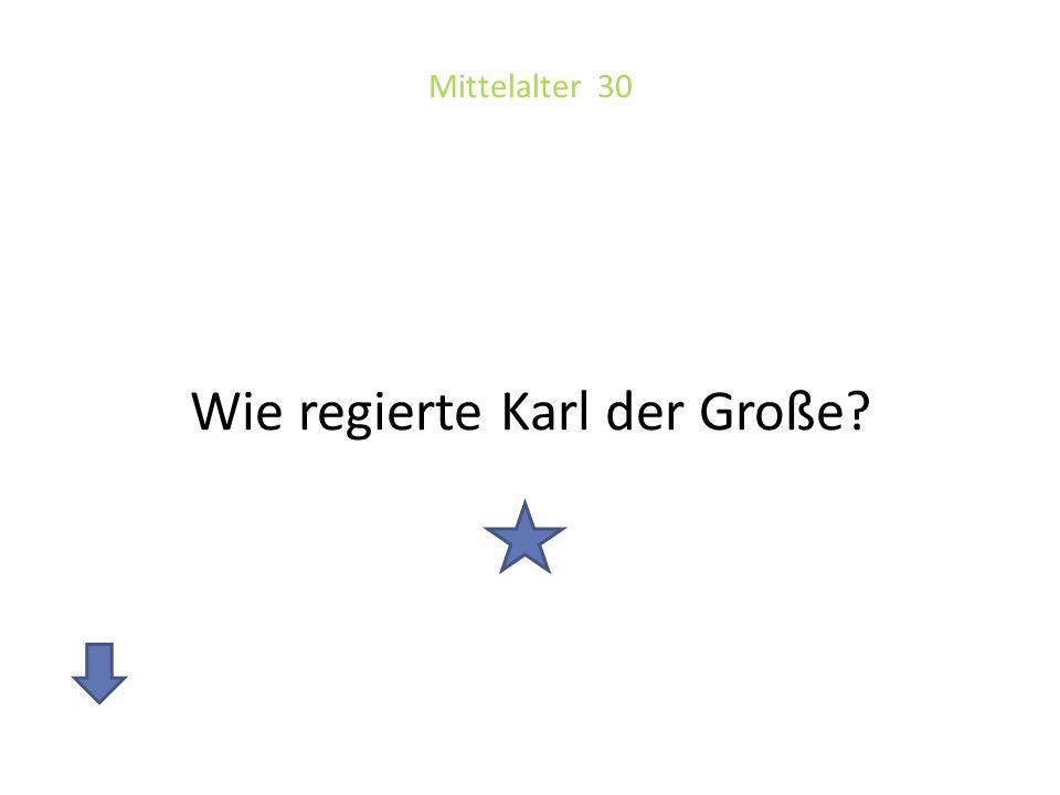 Mittelalter 30 Wie regierte Karl der Große?