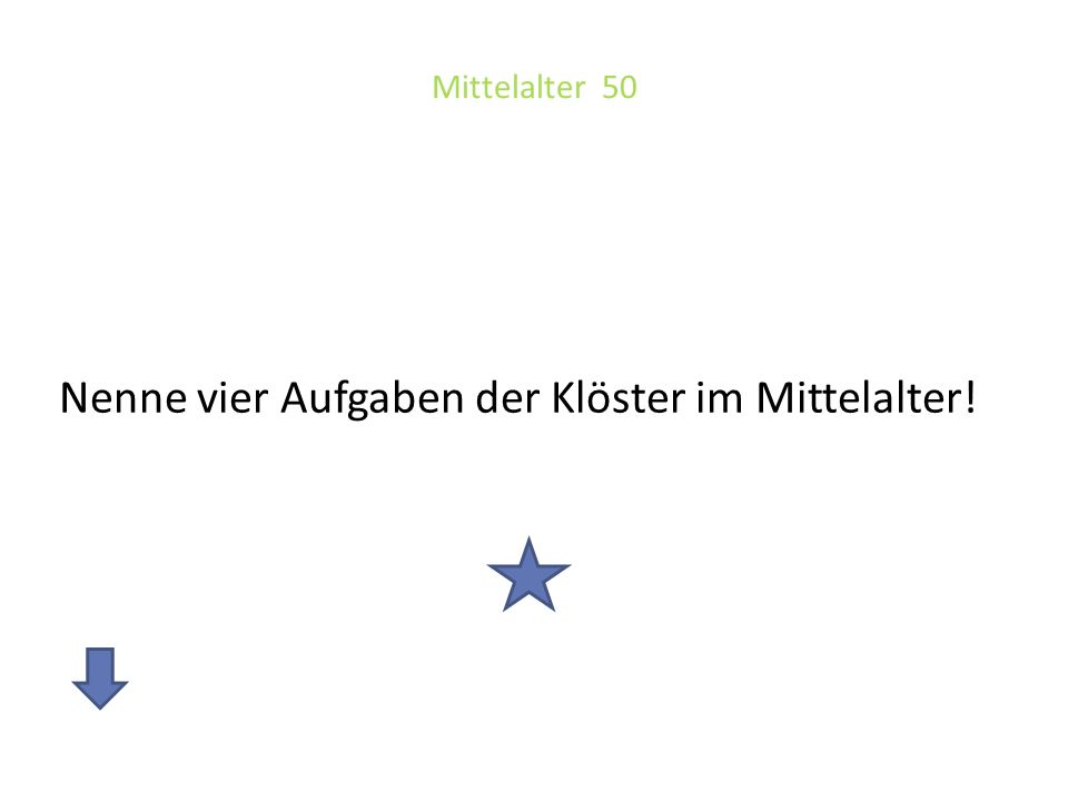 Mittelalter 50 Nenne vier Aufgaben der Klöster im Mittelalter!