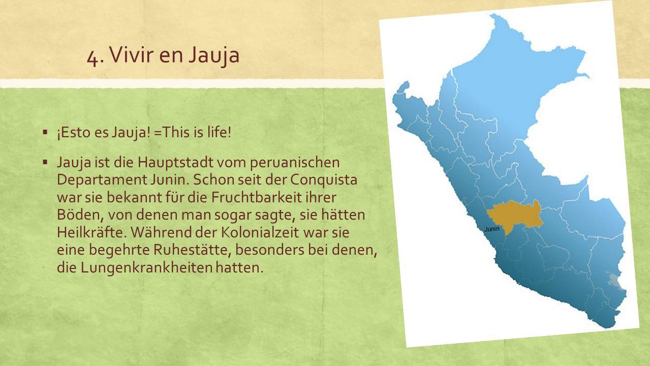 4.Vivir en Jauja ¡Esto es Jauja. =This is life.