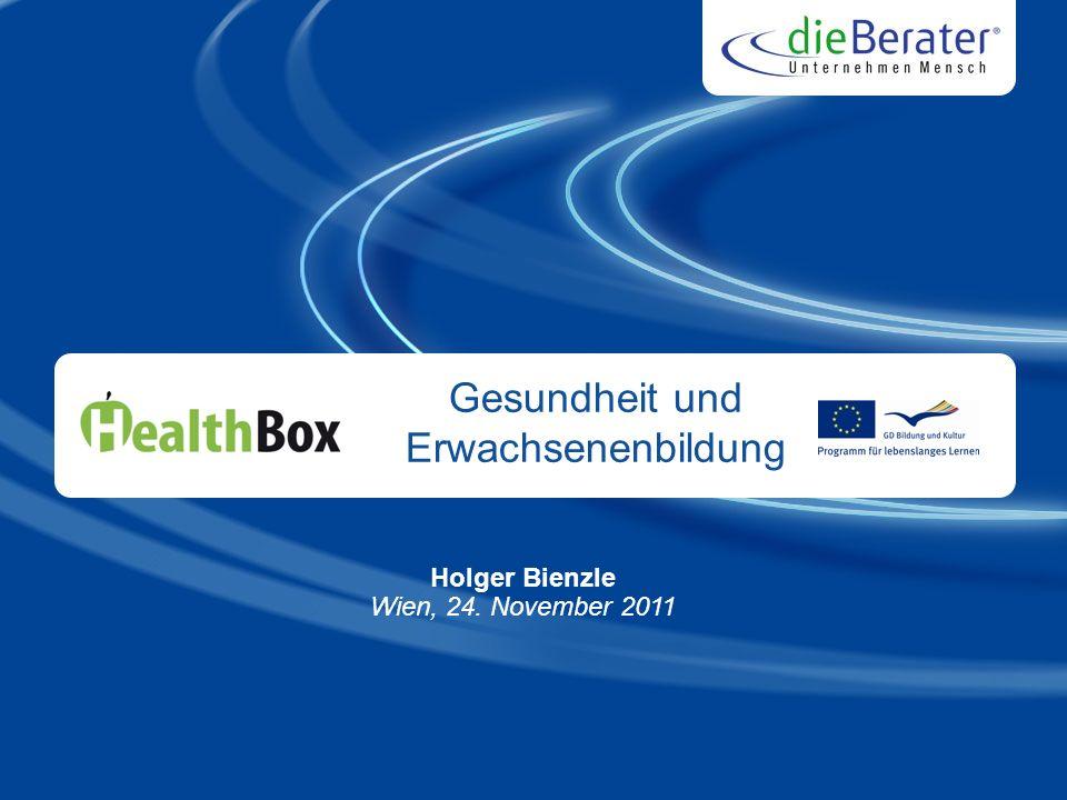 Gesundheit und Erwachsenenbildung Holger Bienzle Wien, 24. November 2011