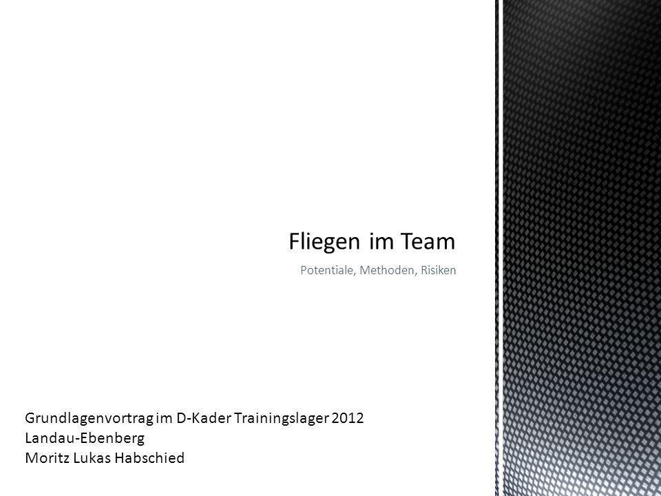 Potentiale, Methoden, Risiken Grundlagenvortrag im D-Kader Trainingslager 2012 Landau-Ebenberg Moritz Lukas Habschied