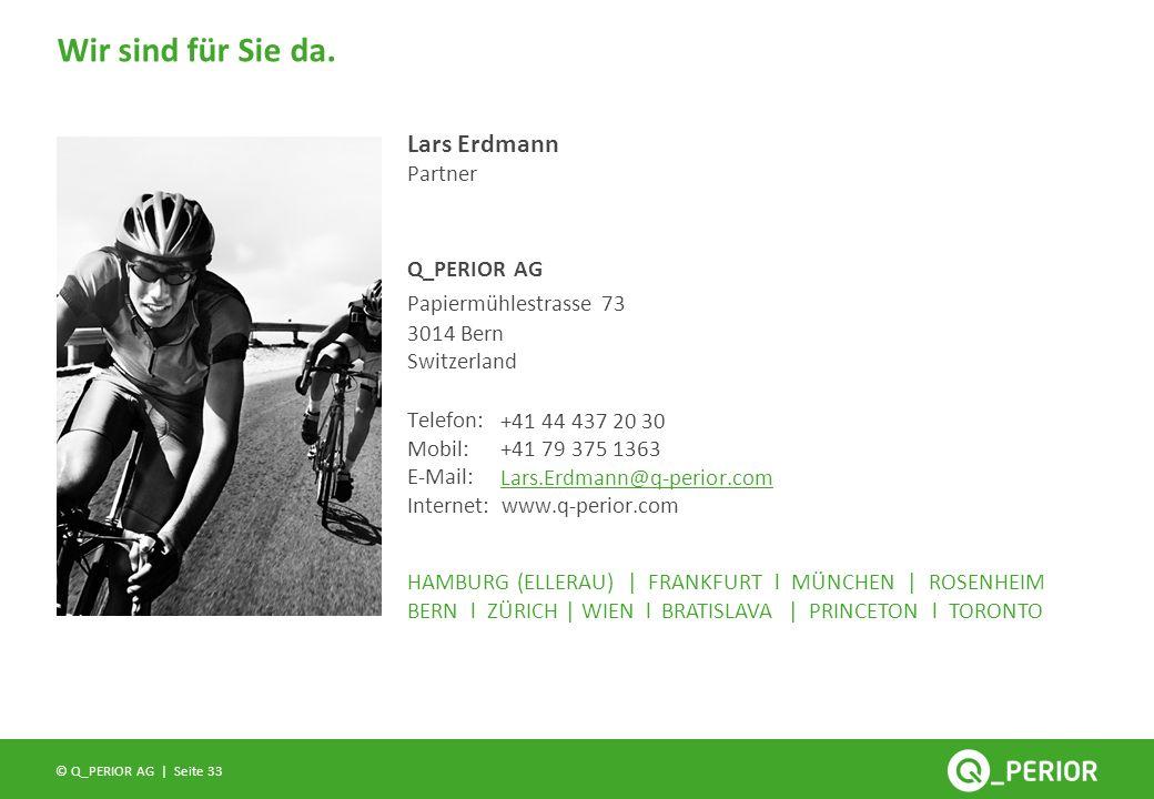 Seite 33 © Q_PERIOR AG | Wir sind für Sie da. Q_PERIOR AG Telefon: Mobil: E-Mail: Internet: www.q-perior.com HAMBURG (ELLERAU) | FRANKFURT l MÜNCHEN |