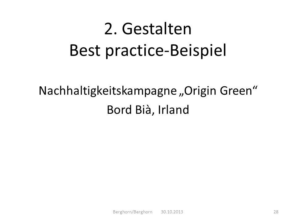Nachhaltigkeitskampagne Origin Green Bord Bià, Irland Berghorn/Berghorn 30.10.201328 2. Gestalten Best practice-Beispiel