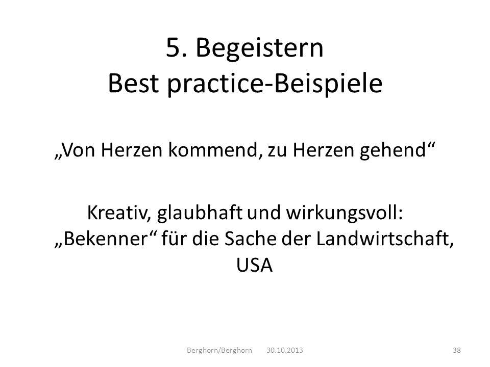 Von Herzen kommend, zu Herzen gehend Kreativ, glaubhaft und wirkungsvoll: Bekenner für die Sache der Landwirtschaft, USA Berghorn/Berghorn 30.10.20133
