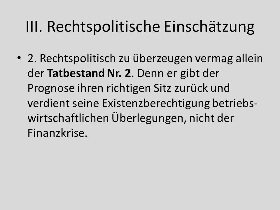 III.Rechtspolitische Einschätzung 2.
