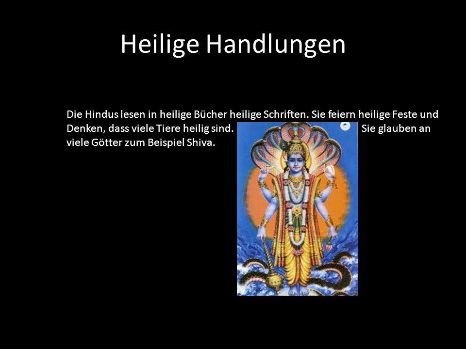 Insgesamt Das Hinduismus ist die drittgrößte Religion der ganzen Welt. Ihre Anhängern werden in Indien Hindus genannt. Hindus haben viele verschiedene