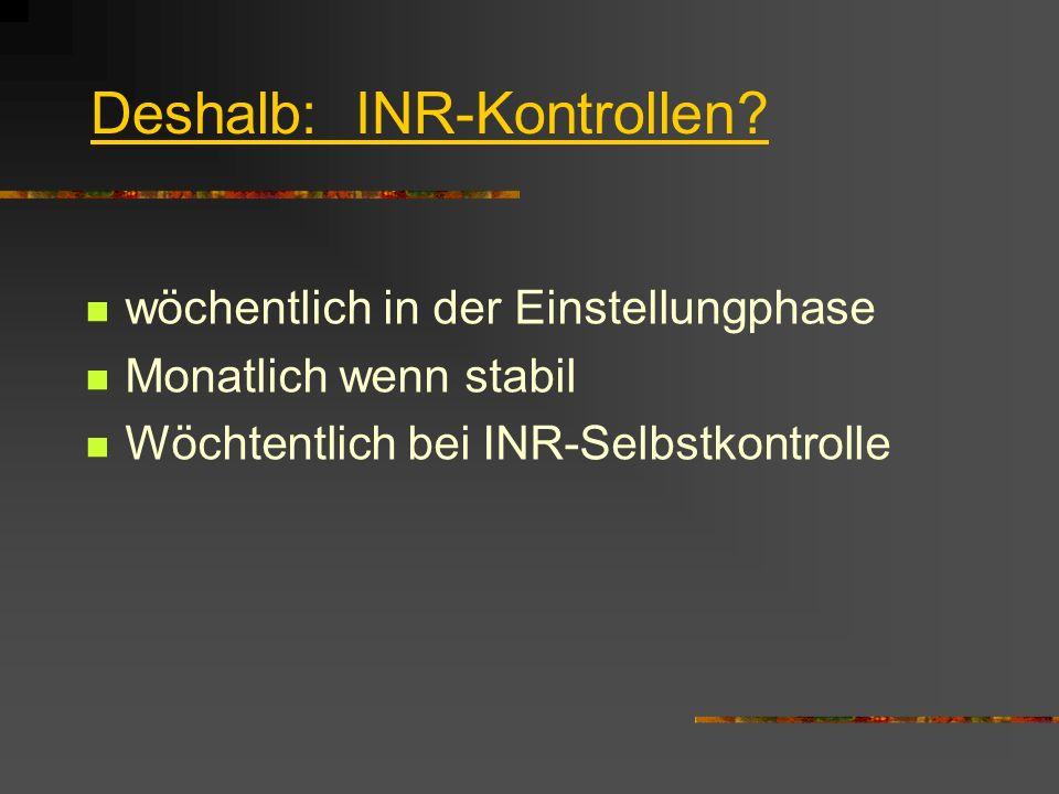 Deshalb: INR-Kontrollen.