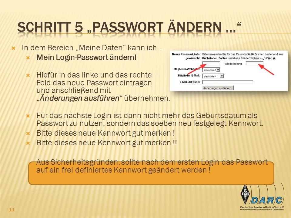 In dem Bereich Meine Daten kann ich … Mein Login-Passwort ändern.