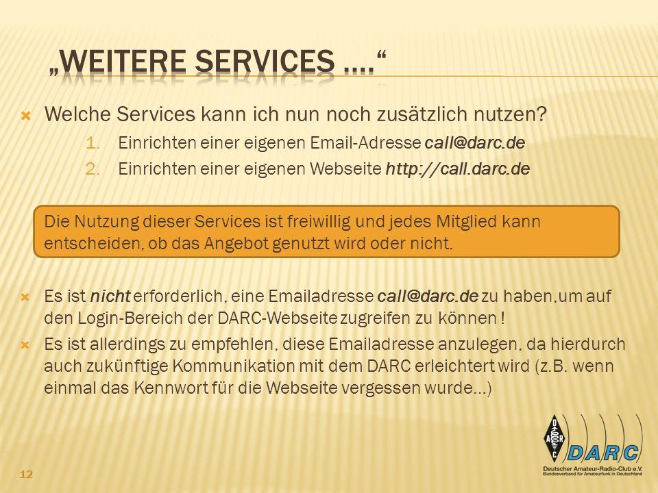 Welche Services kann ich nun noch zusätzlich nutzen.