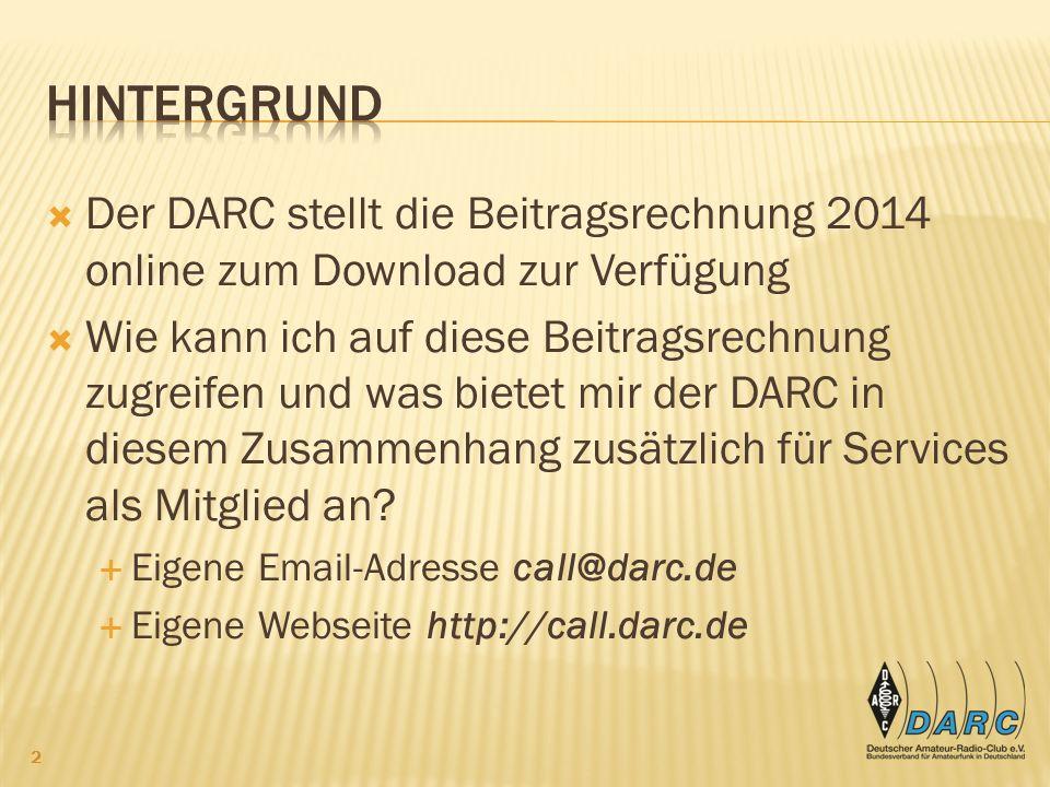 Der DARC stellt die Beitragsrechnung 2014 online zum Download zur Verfügung Wie kann ich auf diese Beitragsrechnung zugreifen und was bietet mir der DARC in diesem Zusammenhang zusätzlich für Services als Mitglied an.