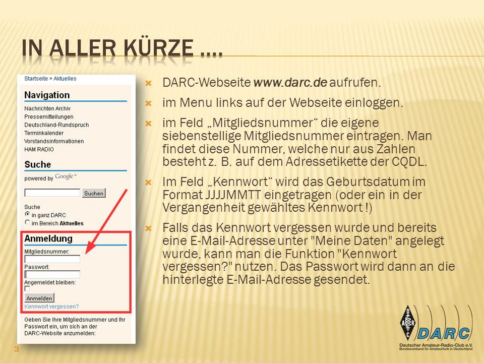 Webseite www.darc.de aufrufen Unten links den Bereich Anmeldung beachten ! 4