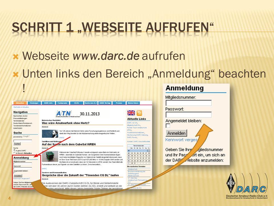 Für die Anmeldung auf der Webseite benötige ich meine DARC Mitgliedsnummer.