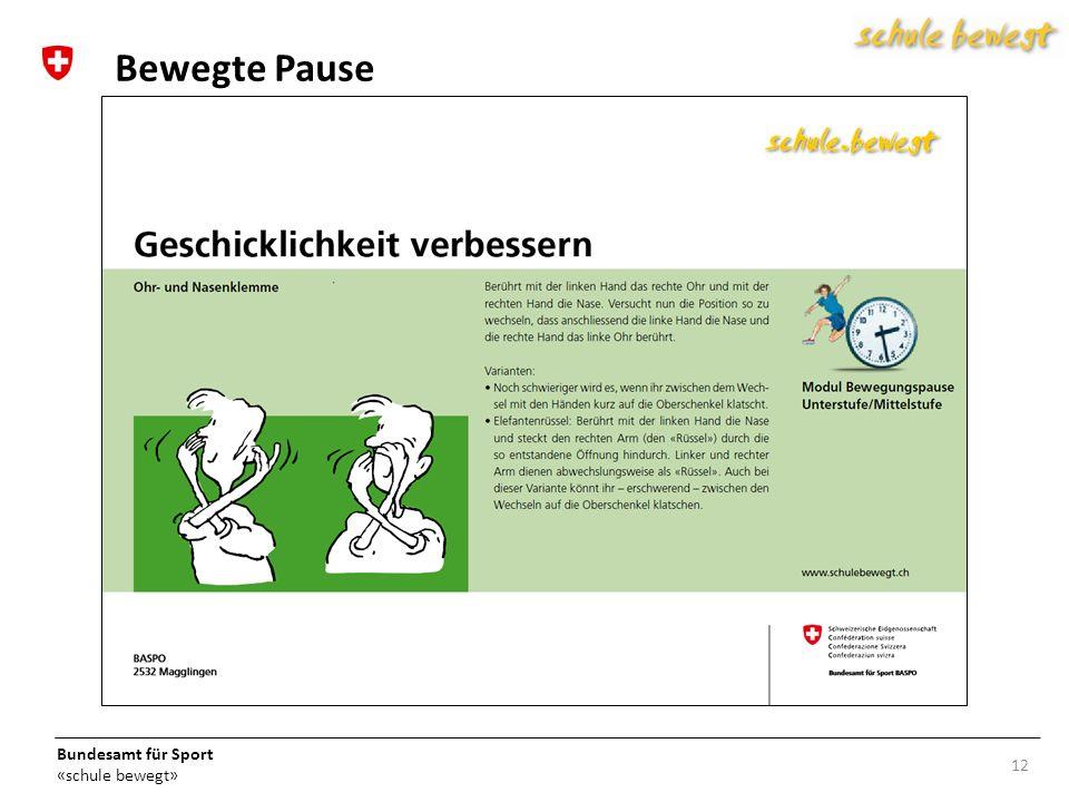 Bundesamt für Sport «schule bewegt» 12 Bewegte Pause