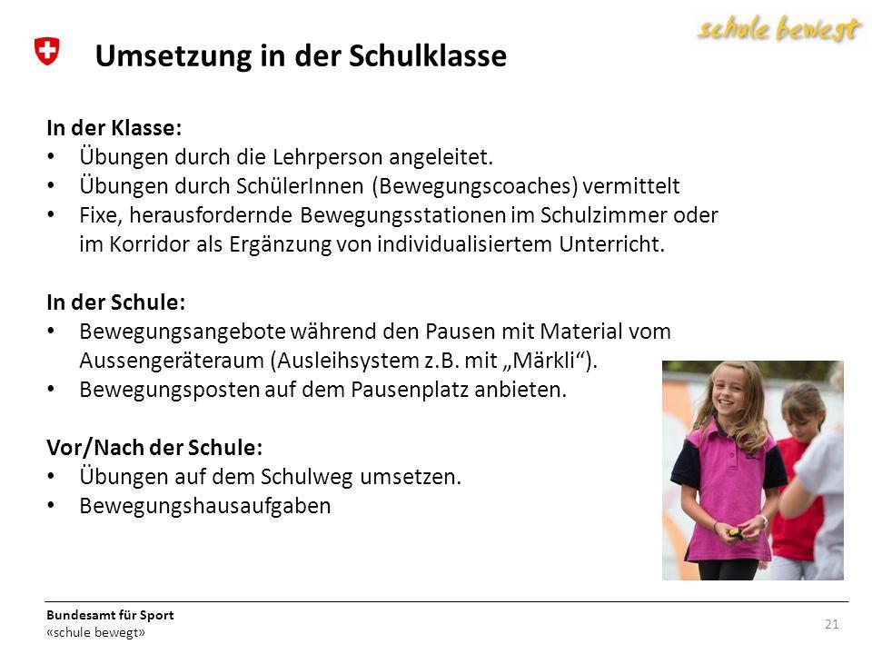 Bundesamt für Sport «schule bewegt» In der Klasse: Übungen durch die Lehrperson angeleitet.