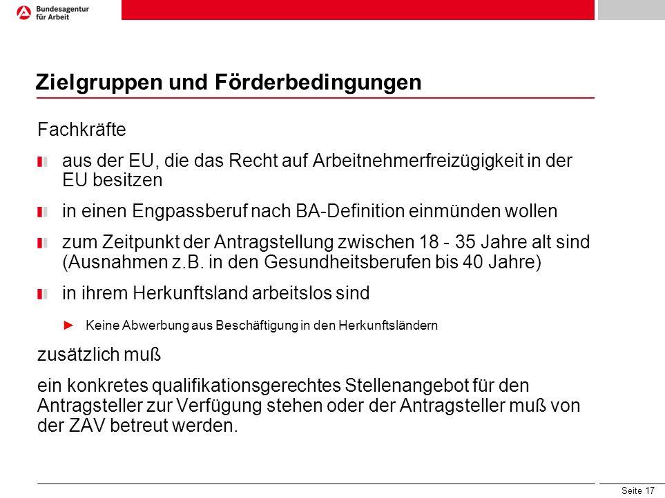 Seite 17 Zielgruppen und Förderbedingungen Fachkräfte aus der EU, die das Recht auf Arbeitnehmerfreizügigkeit in der EU besitzen in einen Engpassberuf