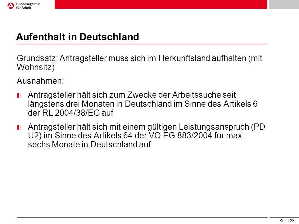Seite 23 Aufenthalt in Deutschland Grundsatz: Antragsteller muss sich im Herkunftsland aufhalten (mit Wohnsitz) Ausnahmen: Antragsteller hält sich zum