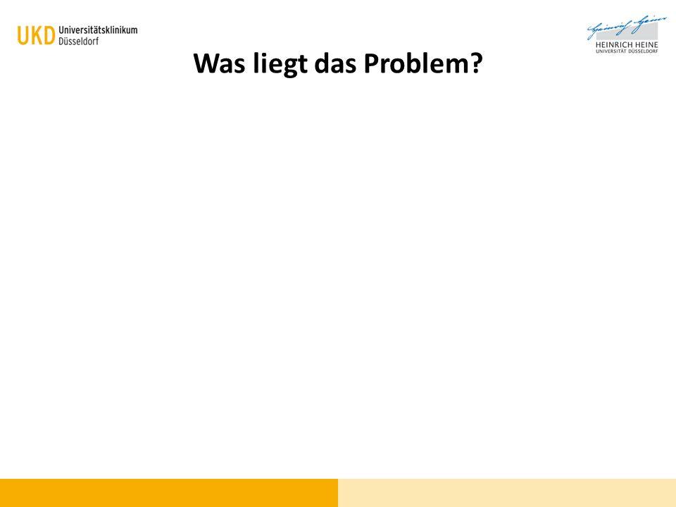 Was liegt das Problem?