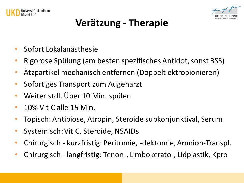 Verätzung - Therapie Sofort Lokalanästhesie Rigorose Spülung (am besten spezifisches Antidot, sonst BSS) Ätzpartikel mechanisch entfernen (Doppelt ekt