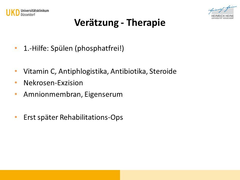 Verätzung - Therapie 1.-Hilfe: Spülen (phosphatfrei!) Vitamin C, Antiphlogistika, Antibiotika, Steroide Nekrosen-Exzision Amnionmembran, Eigenserum Er