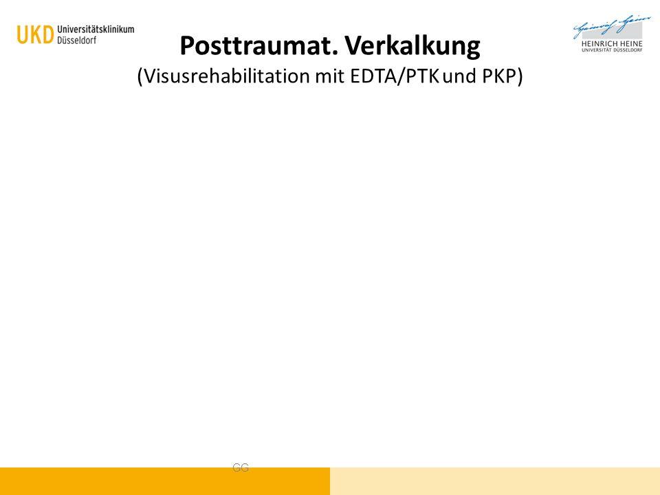 Posttraumat. Verkalkung (Visusrehabilitation mit EDTA/PTK und PKP) GG