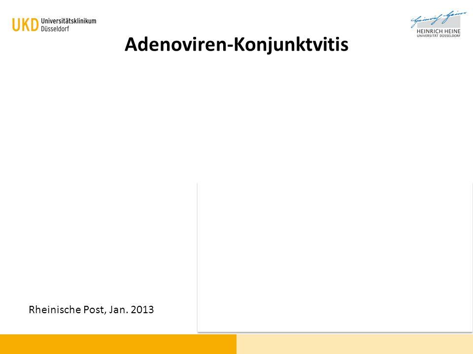Adenoviren-Konjunktvitis Rheinische Post, Jan. 2013
