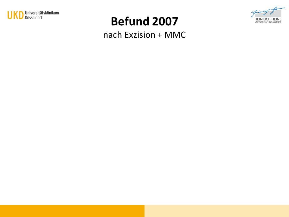 Befund 2007 nach Exzision + MMC