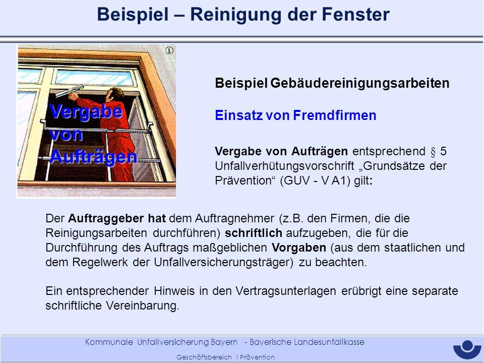 Kommunale Unfallversicherung Bayern - Bayerische Landesunfallkasse Geschäftsbereich I Prävention Vergabe von Aufträgen Beispiel Gebäudereinigungsarbei
