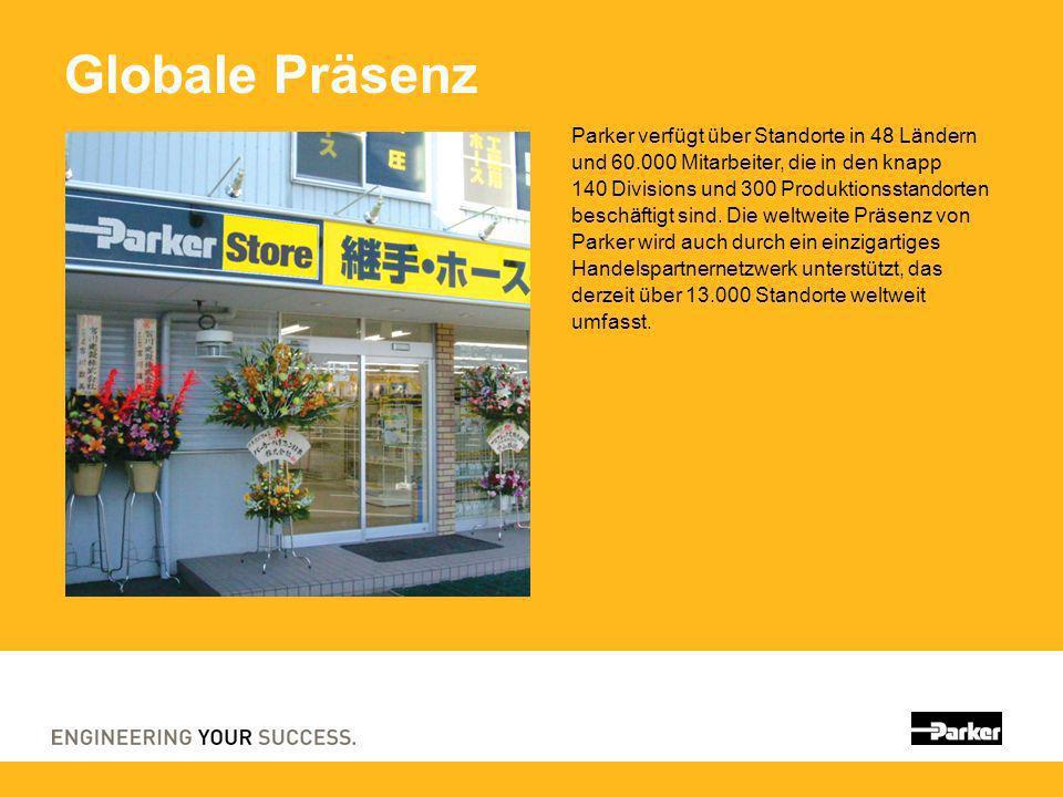 Globale Präsenz Parker verfügt über Standorte in 48 Ländern und 60.000 Mitarbeiter, die in den knapp 140 Divisions und 300 Produktionsstandorten besch